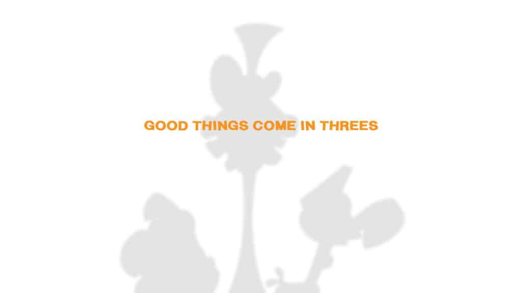 Trinities, trios, troikas, triumvirates, triplets or threesomes...all good things come in threes :) 1